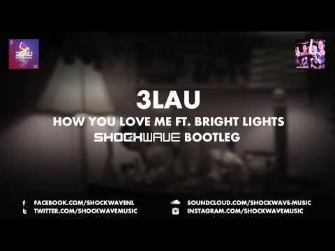 3LAU - How You Love Me ft. Bright Lights (Shockwave Bootleg)