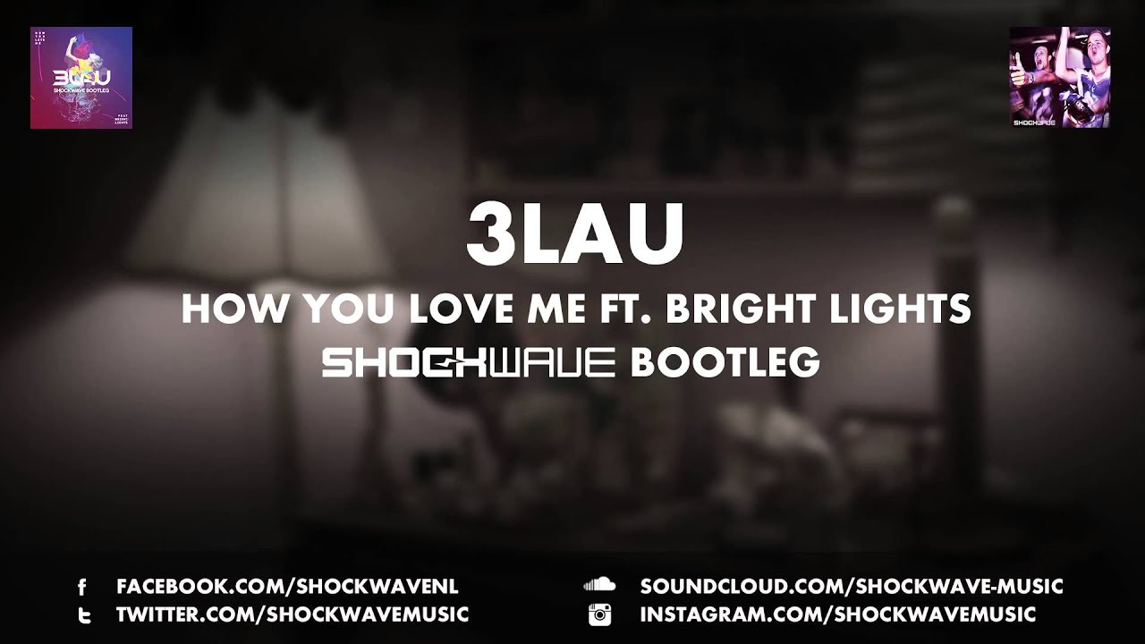 How You Love Me 3lau