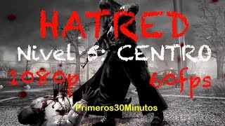Hatred | Nivel 5: Centro | 1080p 60fps | español Gameplay Walkthrough