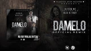 Damelo - Alteza MC ft Remix Alex La Revelacion & Troy Weeck (Lyric Oficial) YouTube Videos