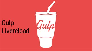 Gulp livereload tutorial