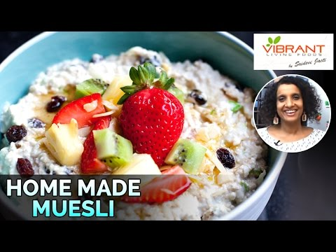 How to Prepare Home Made Muesli | Healthy Food Recipes | Vibrant Living