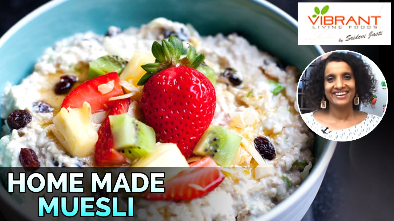 How to prepare home made muesli healthy food recipes vibrant youtube premium forumfinder