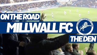 On The Road - MILLWALL @ THE DEN