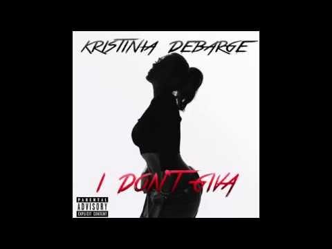 Kristinia DeBarge  I Don't Giva