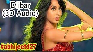 3D Audio Song   Dilbar Dilbar   Satyameva Jayate   High Bass Boosted   3D Vocal Sound