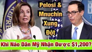🛑 Pelosi Và Mnuchin Xung Đột- Khi Nào Dân Mỹ Sẽ Nhận Được $1,200 Stimulus Check? ✅ 08/13/20
