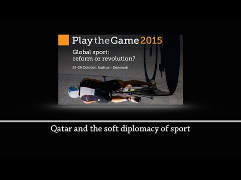 Play the Game 2015 - Qatar and the soft diplomacy of sport