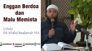 Video Enggan Berdoa dan Malu Meminta download MP3, 3GP, MP4, WEBM, AVI, FLV November 2017