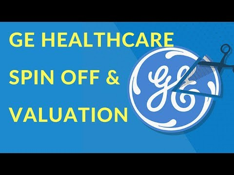 GE Heathcare Spin Off and Valuation