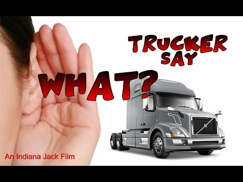 Trucker Say What?