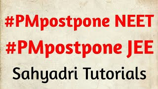 #PMpostponeNEET  OR #PostponeJEE