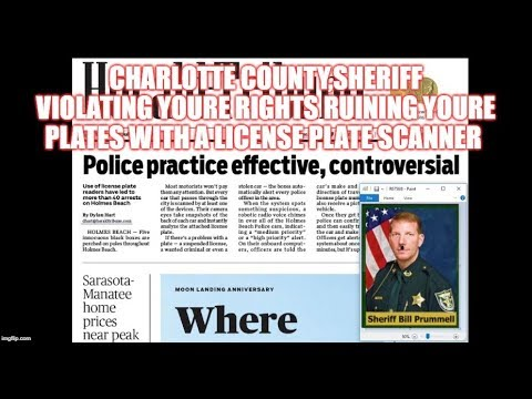 charlotte county,sheriff violating youre rights ruining youre plates with a  license plate scanner