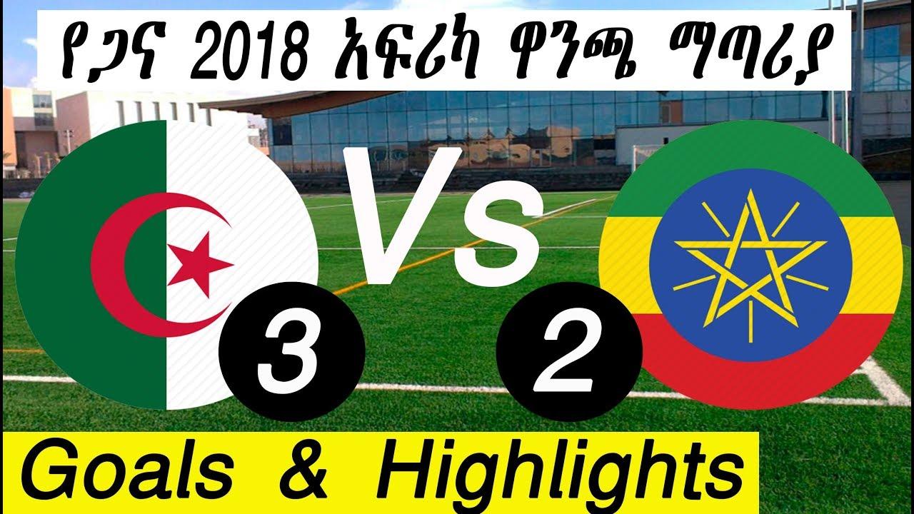 Ethiopia vs Algeria [African Cup Qualifying Game @ Addis Ababa Stadium] 2018