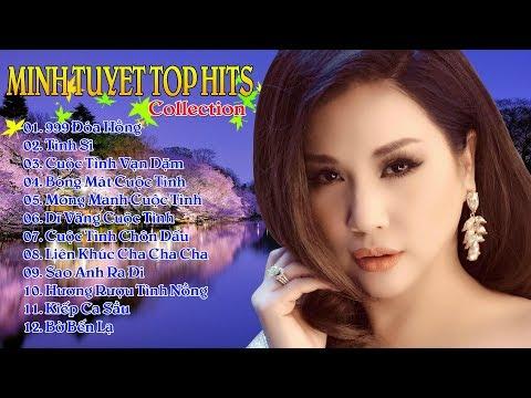 Minh Tuyết Top Hits | Liên Khúc 12 Ca Khúc Chọn Lọc Hay Nhất Của Minh Tuyết - 999 Đóa Hồng, Tình Si