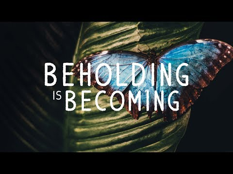 Beholding is Becoming - Jonathan Maxwell