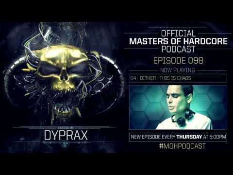 Official Masters of Hardcore podcast 098 by Dyprax