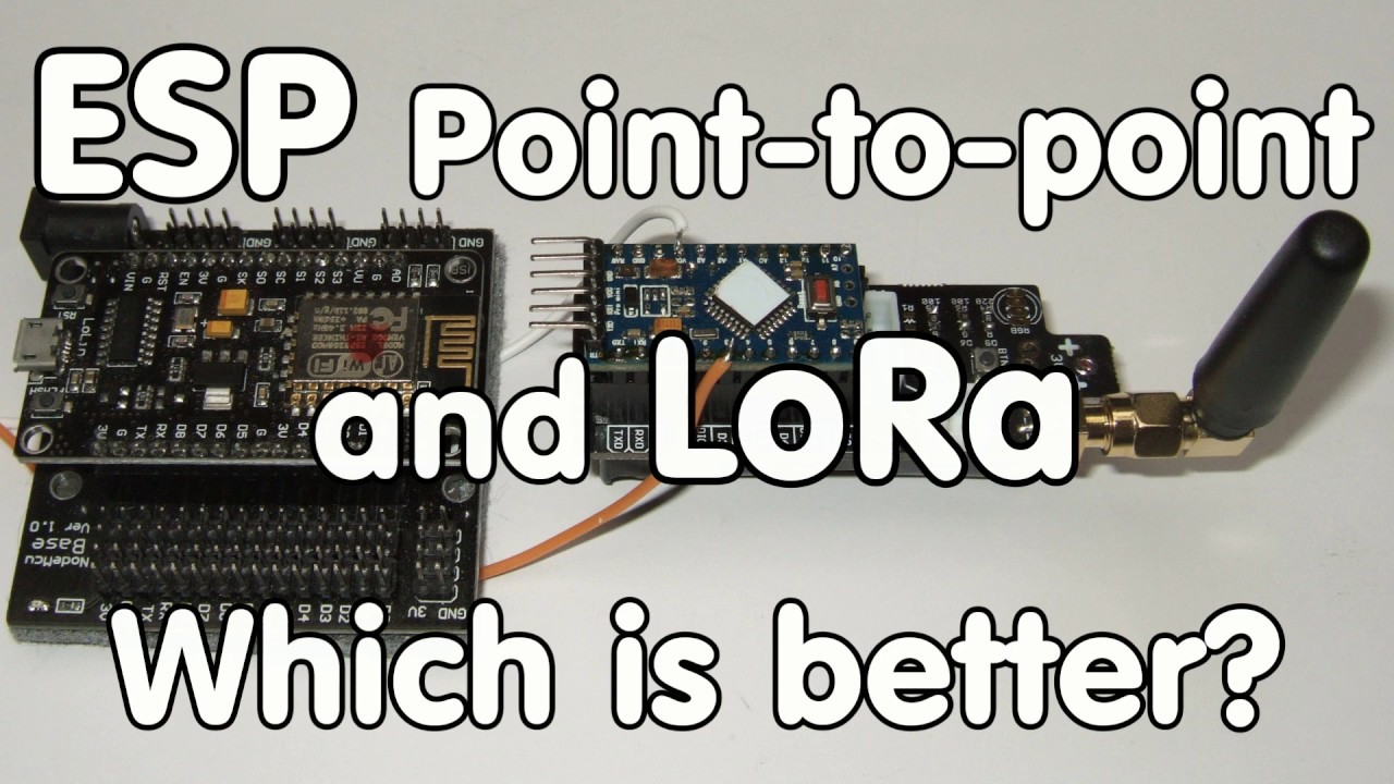 #172 Hidden: ESP32 and ESP8266 point-to-point (ESP-Now): Fast and  efficient  Comparison with LoRa