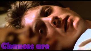 James Spader- Chances are