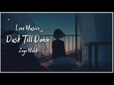 Dusk Till Dawn   Zayn Malik   Full Lyrics video   