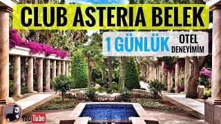 Club Asteria Belek 2017, 1 Günlük Otel Deneyimim   Travel Vlog   Bahadır Öneriyor