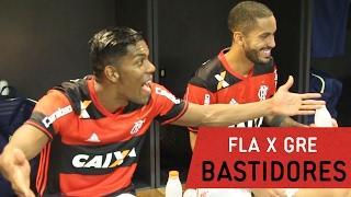 Bastidores - Flamengo 2 x 0 Grêmio