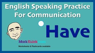Have / Have Got - Expressions and Patterns | English For Communication | ESL | EFL