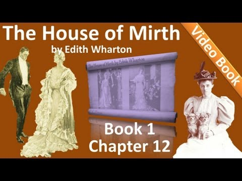 Book 1 - Chapter 12 - The House of Mirth by Edith Wharton