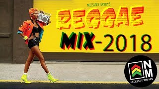 Reggae Mix 2018 - Reggae Roots & Dub By Necessary Mayhem
