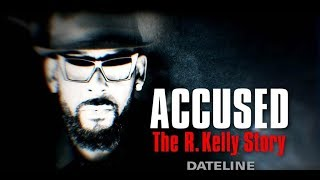 'ACCUSED: The R. Kelly Story' Dateline NBC Special | NBC 6