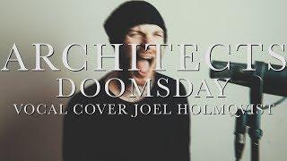 Architects - Doomsday - Vocal Cover Joel Holmqvist