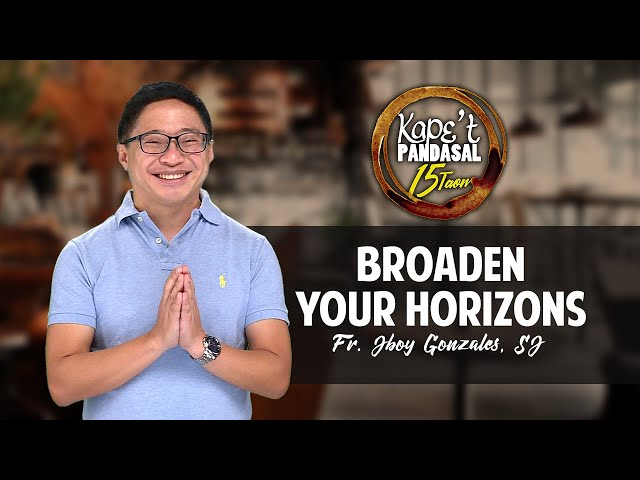 Kape't Pandasal - Broaden Your Horizons