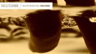 The Glitch Mob - I Need My Memory Back (Zeros Remix)