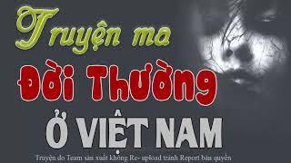 Đôi Dép Dính Máu Và Yêu Một Con Ma - Những Câu Chuyện Ma Có Thật ở Việt Nam
