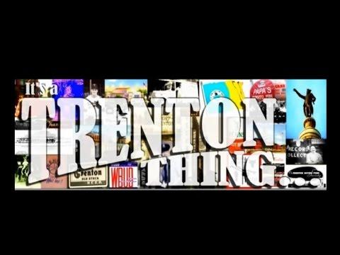 It's A Trenton Thing...