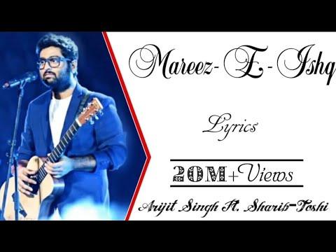 """""""Mareez-e-Ishq"""" Full Song With Lyrics ▪ Arijit Singh ▪ Sharib-Toshi ▪ Zid"""