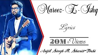 """Mareez-e-Ishq"" Full Song With Lyrics • Arijit Singh • Sharib-Toshi • Zid"