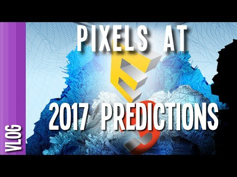 E3 2017 Predictions Chat - Top 10 [Vlog]