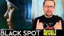Black Spot - Zone Blanche - Season 2 Netflix Original Review