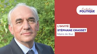 L'entretien politique avec Stéphane Grasset, Maire de Buc