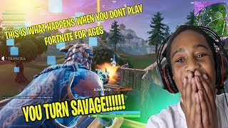 THIS IS WHAT HAPPENS WHEN YOU DON'T PLAY FORTNITE FOR MONTHS... (SAVAGE MODE)