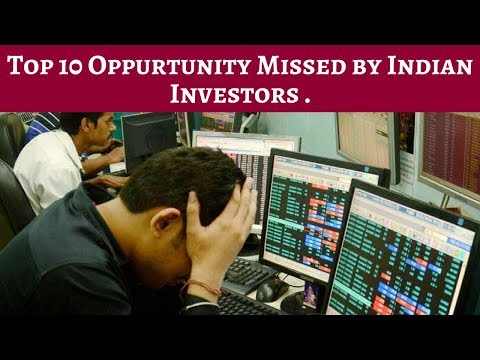 Top 10 Oppurtunity missed by Indian Investors .... must watch this  .