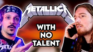 HOW TO CREATE A METALLICA SONG... WITH NO TALENT - Feat. @Nico Borie
