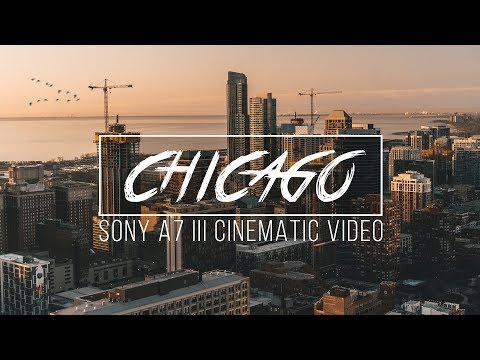 Sony A7 III Cinematic Video - Chicago Travel Film