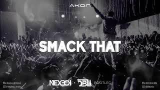 Akon - Smack That (NEXBOY & DBL Bootleg)
