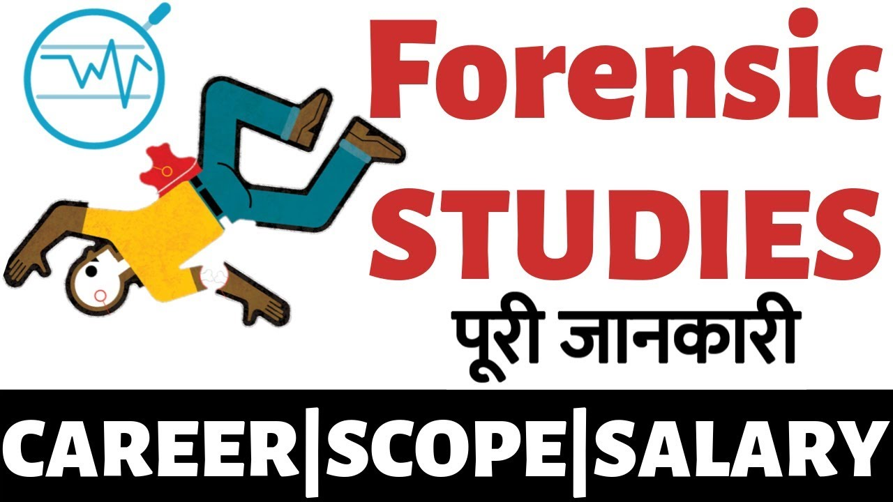 Forensic Science Studies Career Scope Salary Eligibility Admission Process Complete Details In Hindi Youtube