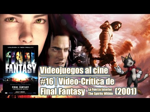 Videojuegos al cine #16 | FINAL FANTASY: LA FUERZA INTERIOR (The Spirits Within, 2001) de Sakaguchi