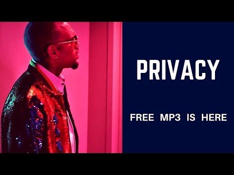 Chris Brown - Privacy [Free MP3 Download] NEW LINK!