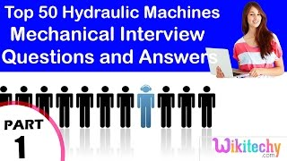 Top 50 Hydraulic Machines Mechanical interview questions and answers for fresher experienced