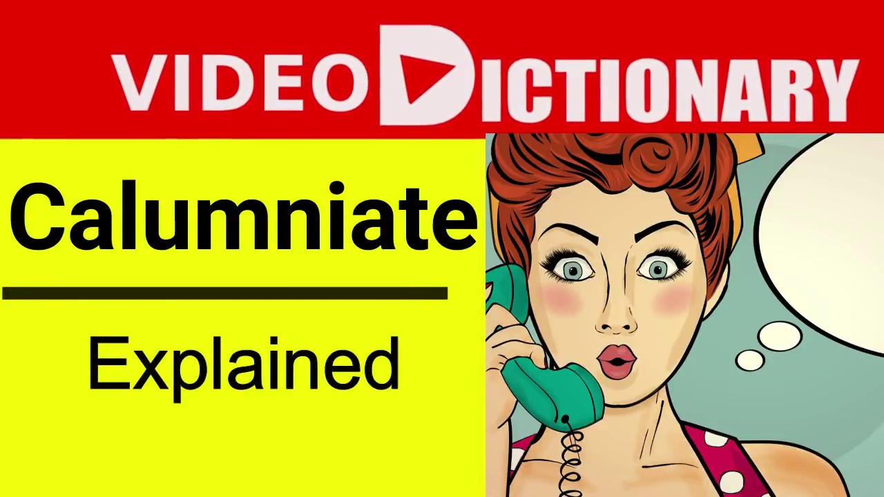 Calumniate Meaning | Synonyms & Antonyms | Pronunciation | Example in a  sentence | Video dictionary